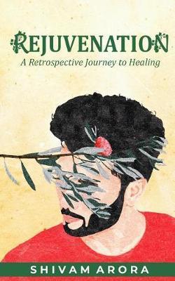 Rejuvenation by Shivam Arora