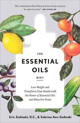 The Essential Oils Diet by Eric Zielinski