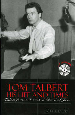 Tom Talbert, His Life and Times: Voices from a Vanished World of Jazz by Bruce Talbot image