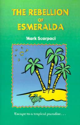 The Rebellion of Esmeralda by Mark Scarpaci image