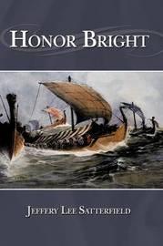 Honor Bright by Jeffery Lee Satterfield image