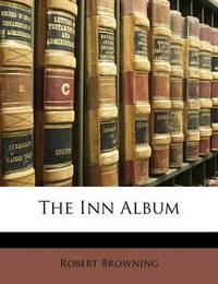The Inn Album by Robert Browning