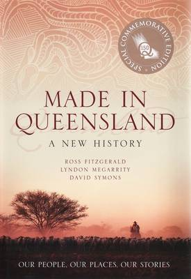 Made in Queensland: A History of Our State by Megarrity Lydon