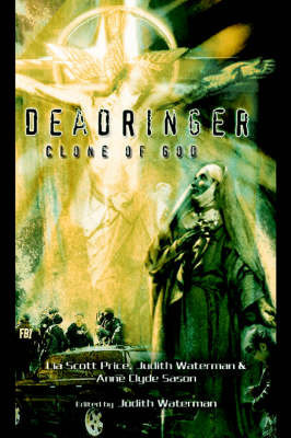 Deadringer, Clone of God by Lia Scott Price