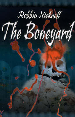 The Boneyard by Robbin Nickaell
