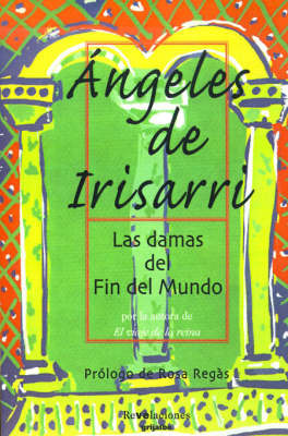 Las Damas Del Fin Del Mundo by Angeles de Irisarri