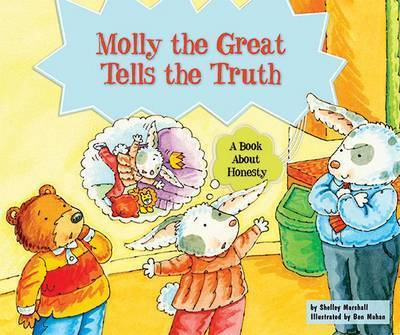 Molly the Great Tells the Truth by Shelley Marshall