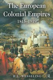 The European Colonial Empires by H.L. Wesseling