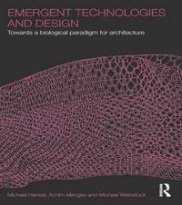 Emergent Technologies and Design by Michael Hensel