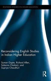Reconsidering English Studies in Indian Higher Education by Suman Gupta