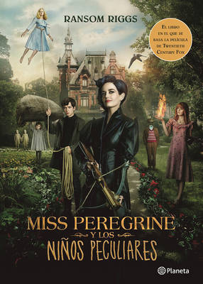 Miss Peregrine y Los Niaos Peculiares (Movie Tie-In) by Ransom Riggs