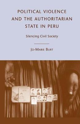 Political Violence and the Authoritarian State in Peru by J Burt image