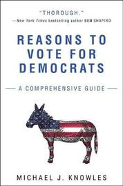Reasons to Vote for Democrats by Michael J Knowles