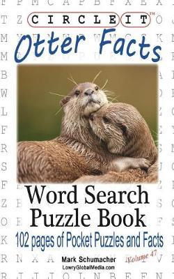 Circle It, Otter Facts, Word Search, Puzzle Book by Lowry Global Media LLC image
