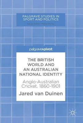 The British World and an Australian National Identity by Jared van Duinen