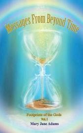 Messages From Beyond Time by Mary Jane Adams