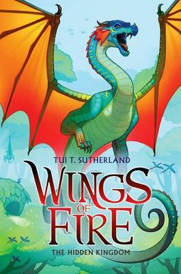 The Hidden Kingdom (Wings of Fire, Book 3) by Tui T Sutherland