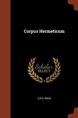 Corpus Hermeticum by G. R.S. Mead