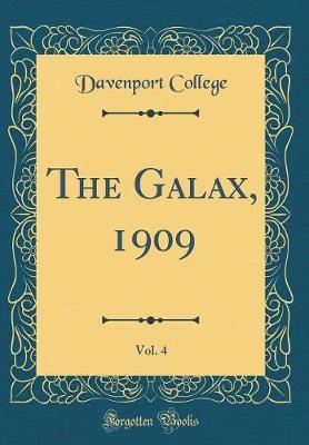 The Galax, 1909, Vol. 4 (Classic Reprint) by Davenport College