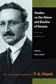 Studies on the Abuse & Decline of Reason by F.A. Hayek