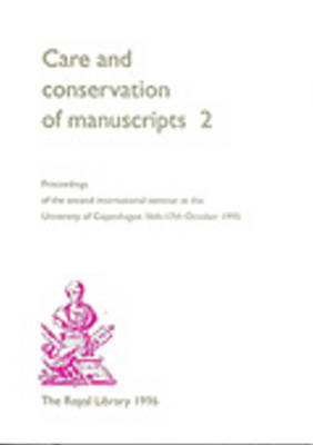 Care and Conservation of Manuscripts: Proceedings of the Second International Seminar Held at the University of Copenhagen 16-17 October 1995: No. 2 image