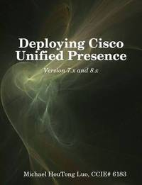 Deploying Cisco Unified Presence by HouTong Luo image