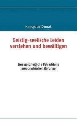 Geistig-Seelische Leiden Verstehen Und Bewltigen by Hanspeter Dvorak
