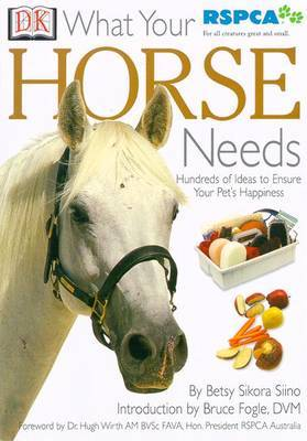 What Your Pet Needs: Horse by Betsy Sikora Siino
