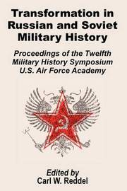 Transformation in Russian and Soviet Military History: Proceedings of the Twelfth Military Symposium U.S. Air Force Academy image