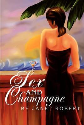Sex and Champagne by Janet Robert image