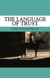The Language of Trust by Marcia Ellen Pelon image