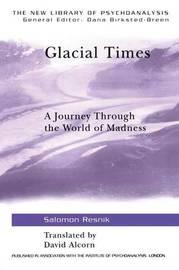 Glacial Times by Salomon Resnik