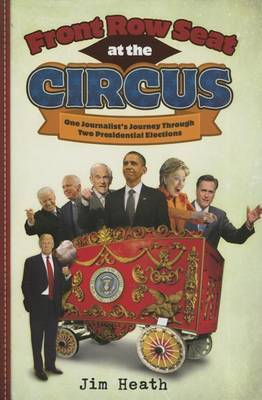 Front Row Seat at the Circus by Jim Heath