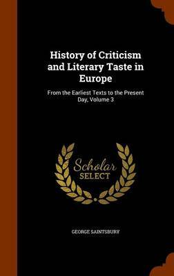 History of Criticism and Literary Taste in Europe by George Saintsbury image