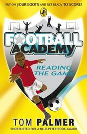 Reading the Game (Football Academy #4) by Tom Palmer