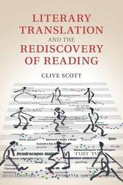 Literary Translation and the Rediscovery of Reading by Clive Scott image