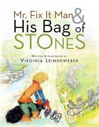 Mr. Fix It Man and His Bag of Stones by Virginia Leinneweber