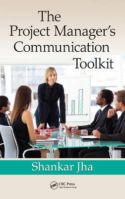 The Project Manager's Communication Toolkit by Shankar Jha image