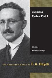 Business Cycles: Part I by F.A. Hayek