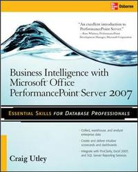 Business Intelligence with Microsoft (R) Office PerformancePoint (TM) Server 2007 by Craig Utley image