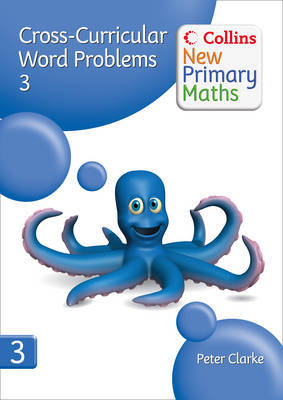 Collins New Primary Maths: Cross-Curricular Word Problems 3 by Peter Clarke