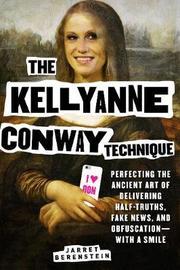 The Kellyanne Conway Technique by Jarret Berenstein