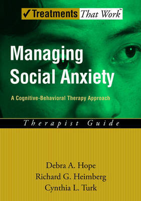 Managing Social Anxiety - Therapist Guide by Debra A Hope