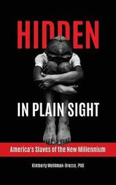 Hidden in Plain Sight by Kimberly Mehlman-Orozco