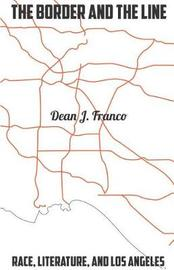 The Border and the Line by Dean J. Franco