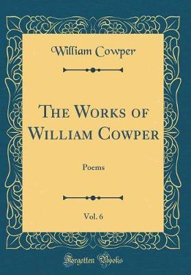 The Works of William Cowper, Vol. 6 by William Cowper image