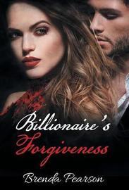 Billionaire's Forgiveness by Brenda Pearson image