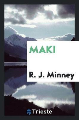 Maki by R.J. Minney