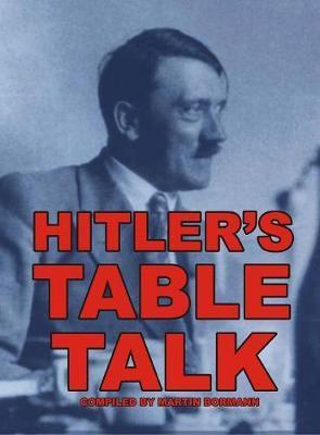 Hitler's Table Talk by Adolf Hitler