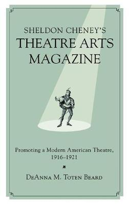 Sheldon Cheney's Theatre Arts Magazine by DeAnna M. Toten Beard image